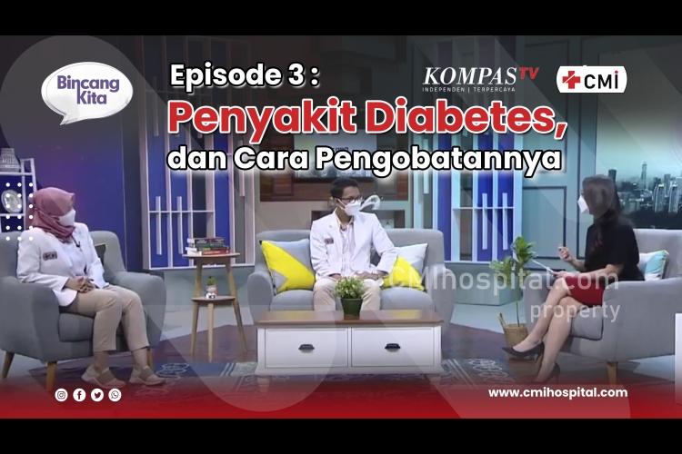 Bincang Kita : Efek Domino Diabetes dan Alternatif Penyembuhannya